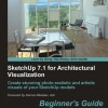 SketchUp 7.1 for Architectural Visualization: Beginner's Guide (Book or eBook)