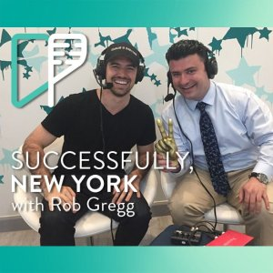 Rob Gregg on Successfully NY with Alex Shalman