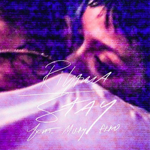 Rihanna - Stay ft. Mikki Ekko