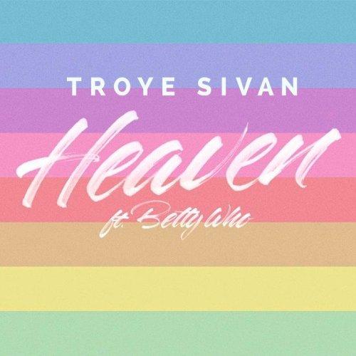 Troye Sivan - Heaven ft. Betty Who