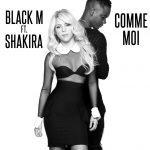 Black M – Comme Moi ft. Shakira
