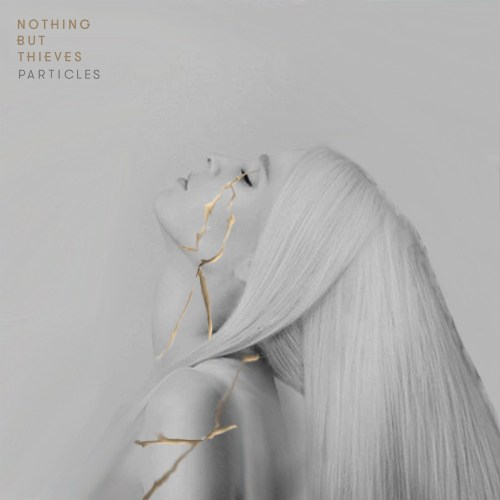 Nothing But Thieves - Particles