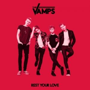 The Vamps – Rest Your Love