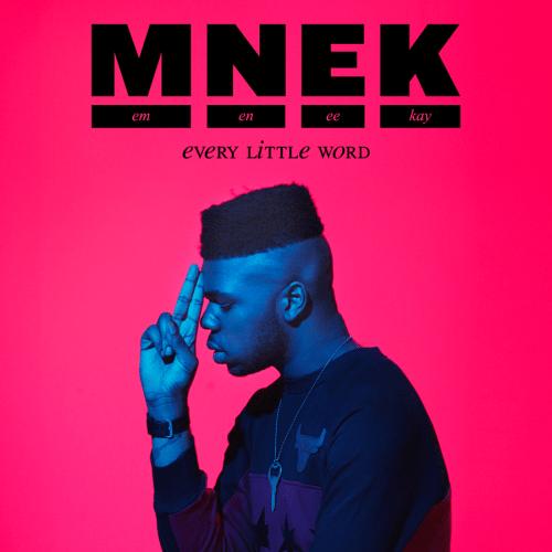 MNEK – Every Little Word