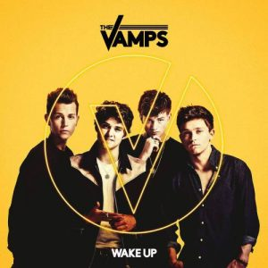 The Vamps – Wake Up