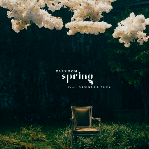 Park Bom(박봄) - Spring(봄) (ft. Sandara Park(산다라박)) (Artwork edited by Alex Robles)