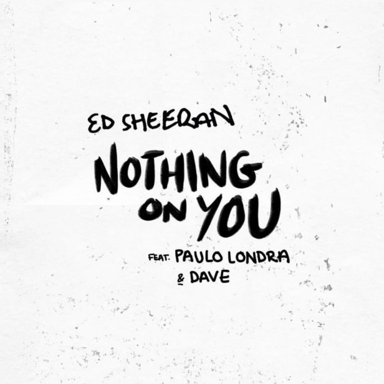 Ed Sheeran - Nothing On You ft. Paulo Londra & Dave