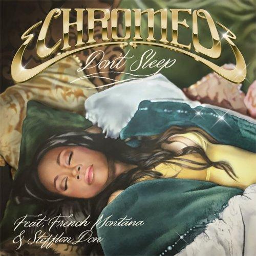 Chromeo - Don't Sleep ft. French Montana & Stefflon Don