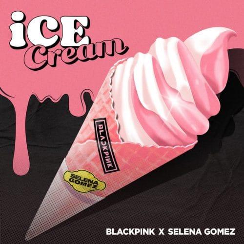 BLACKPINK - Ice Cream (with Selena Gomez)