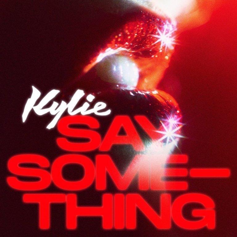 Kylie Minogue - Say Something
