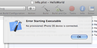 Error Starting Executable: No provisioned iPhone OS device is connected.