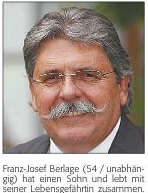 Franz-Josef Berlage (54 / unabhängig) hat einen Sohn und lebt mit seiner Lebensgefährtin zusammen.