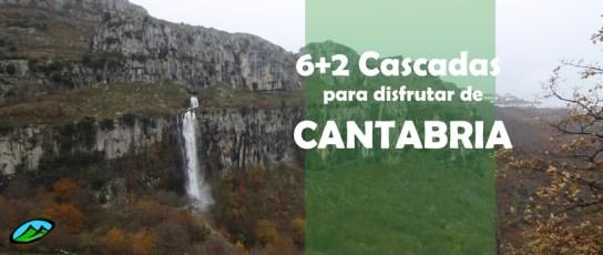 6 + 2 cascadas para disfrutar en Cantabria