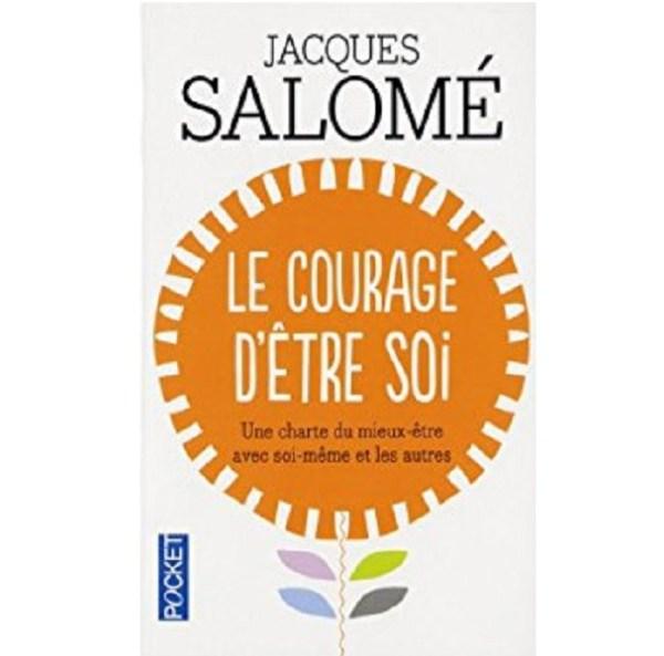 Jacques Salomé le courage d'être soi