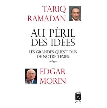Au péril des idées de Tariq Ramadan, Edgar Morin