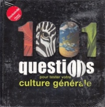 1001 QUESTIONS POUR TESTER VOTRE CULTURE GÉNÉRALE
