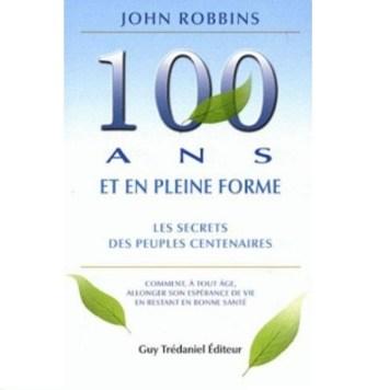 100 ans et en pleine forme les secrets des peuples centenaires
