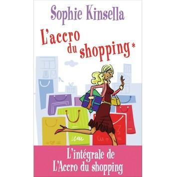 L'accro du shopping L'intégrale Sophie Kinsella