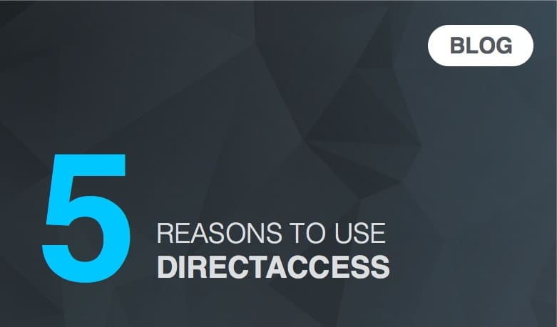 5 reasons to use DirectAccess for secure access.