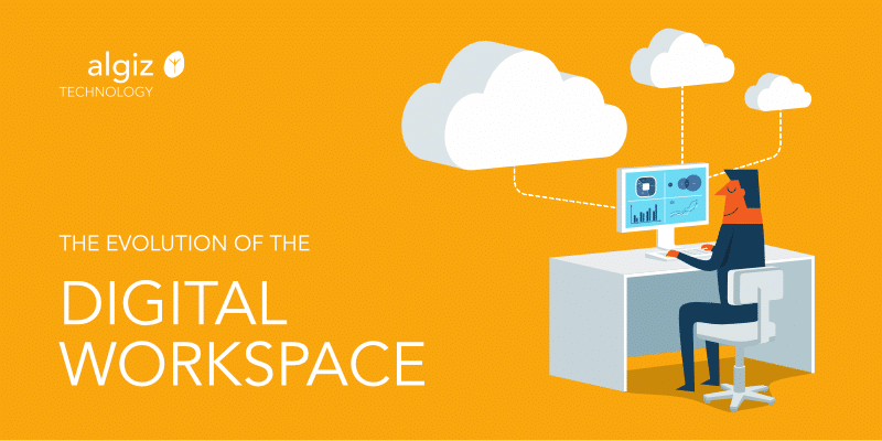 The Evolution of the Digital Workspace