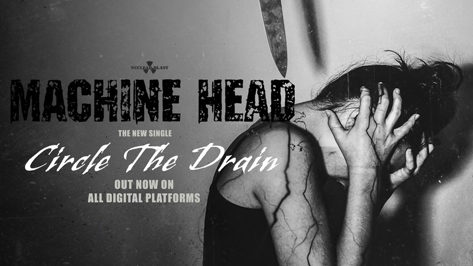MACHINE HEAD – «CIRCLE THE DRAIN»
