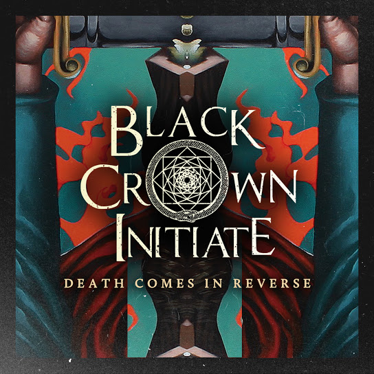 Black Crown Initiate presenta su nuevo single «Death Comes In Reverse»