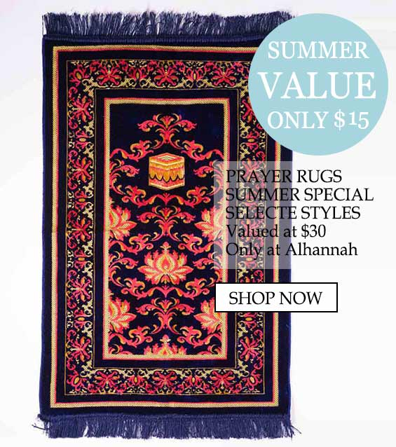 Prayer Rugs Muslim Islamic clothing summer value - Summer Value Only $15, Prayer rugs summer special, select styles valued at $30, only at Alhannah