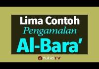 5 Contoh Pengamalan Al-Bara'