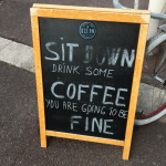 sit down and drink coffee