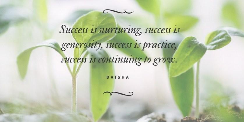 SUCCESS IS NURTURING