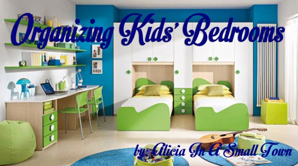 Organizing Kids Bedrooms