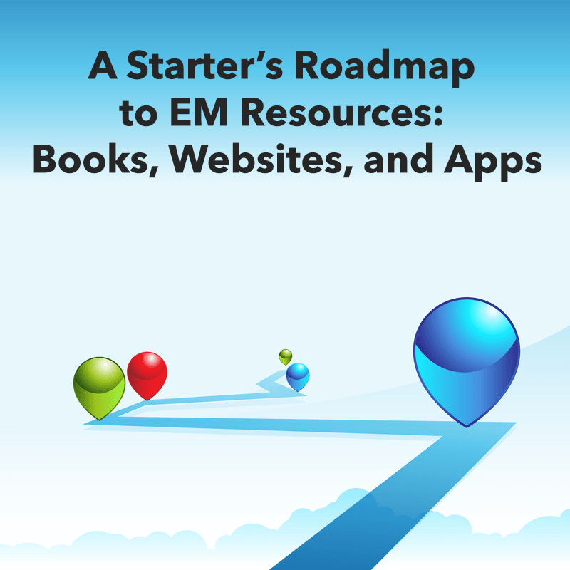 A Starter's Roadmap to EM Resources: Books, Websites, and Apps