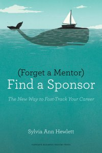 Forget the Mentor, Find a Sponsor book - sponsorship