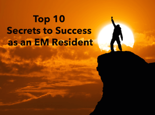 Top 10 Secrets to Success as an Emergency Medicine Resident