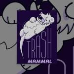 Trash Mammal 18x24 Poster