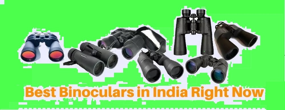 9 Best Binoculars in India – A Buyer's Guide