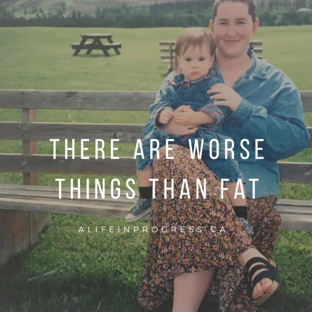 worse things than fat