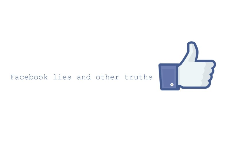 Facebook lies and other truths