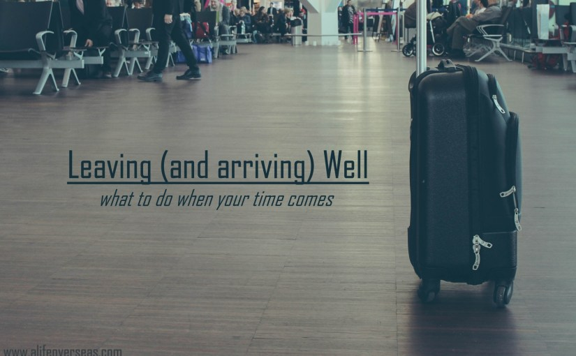 Leaving (and Arriving) Well — what to do when your time comes