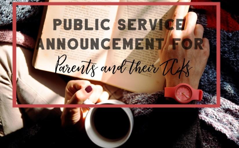 A Public Service Announcement for Parents and their TCKs