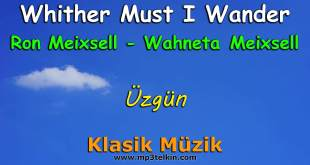 Whither Must I Wander Ron Meixsell Wahneta Meixsell Klasik Müzik Sakin Whither Must I Wander Ron Meixsell Wahneta Meixsell Uzgun klasik muzik