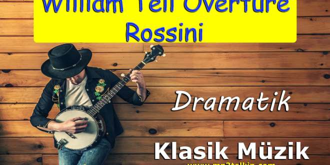 William Tell Overture Rossini Dramatik
