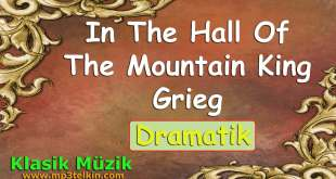 In The Hall Of The Mountain King Grieg In The Hall Of The Mountain King Grieg Dramatik