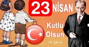 23 Nisan Ulusal Egemenlik ve Çocuk Bayramı 2018 23 nisan 2018 ali gulkanat