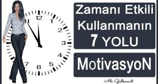 Zamanı Etkili Kullanmanın 7 Yolu ve Kişisel Gelişim zamani etkili kullanmanin 7 yolu