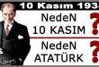Neden 10 Kasım? Neden Atatürk? Keşfet