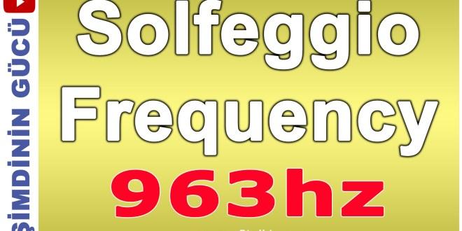 Solfeggio Frekansı 963hz Tam ve Bütün Uyanış Meditasyonu