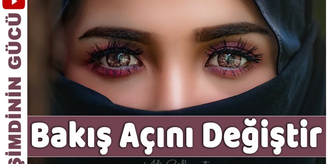 Bakış Açını Değiştir | Hayatın Değişsin | KİŞİSEL GELİŞİM