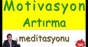 motivasyon  MOTİVASYON ARTTIRICI MÜZİKLER (Meditasyon Videoları) motivasyon