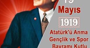 19 Mayıs Atatürk'ü Anma Gençlik ve Spor Bayramı 19 mayis 2019